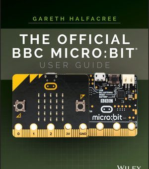 Gadget Book: The Official BBC micro:bit User Guide
